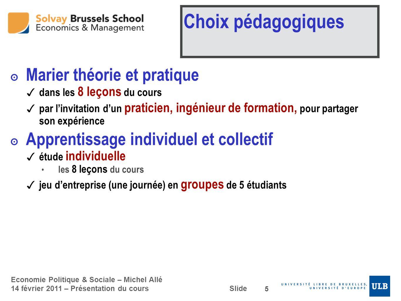 Choix pédagogiques Marier théorie et pratique