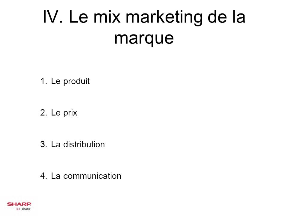 IV. Le mix marketing de la marque