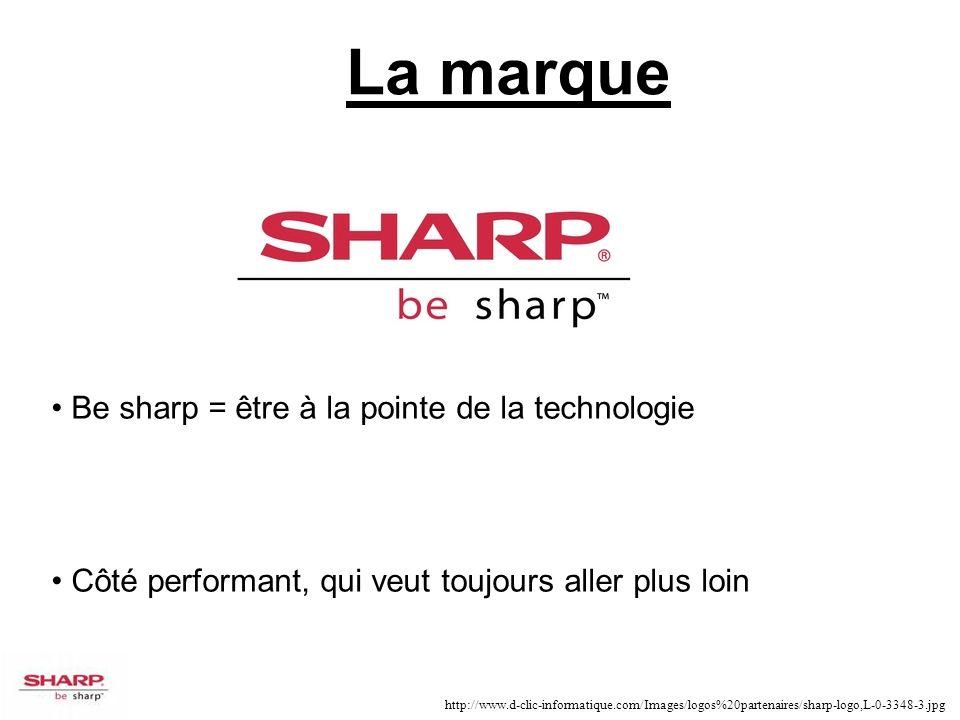 La marque Be sharp = être à la pointe de la technologie