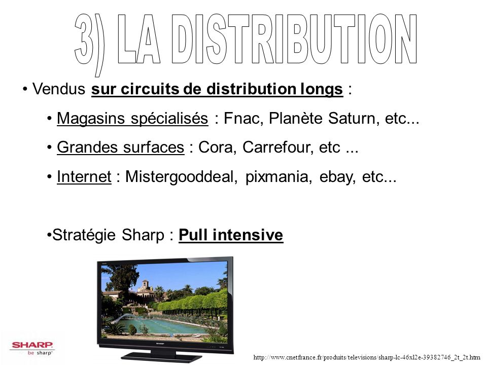3) LA DISTRIBUTION Vendus sur circuits de distribution longs :