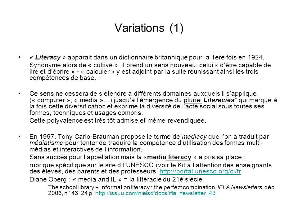 Variations (1) « Literacy » apparait dans un dictionnaire britannique pour la 1ère fois en 1924.