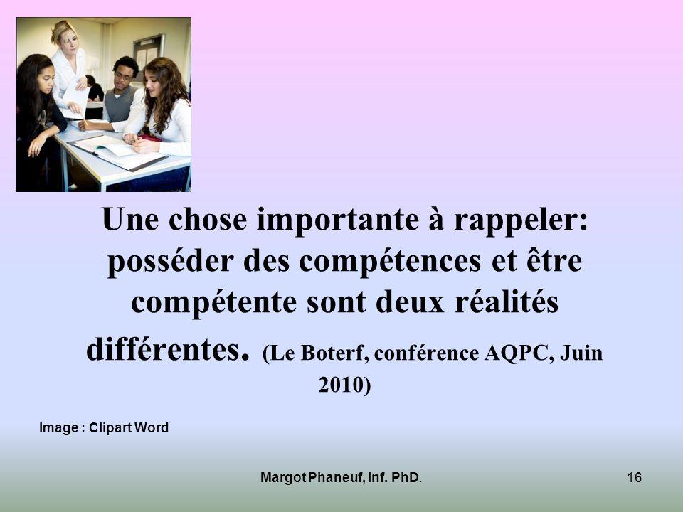 Une chose importante à rappeler: posséder des compétences et être compétente sont deux réalités différentes. (Le Boterf, conférence AQPC, Juin 2010)