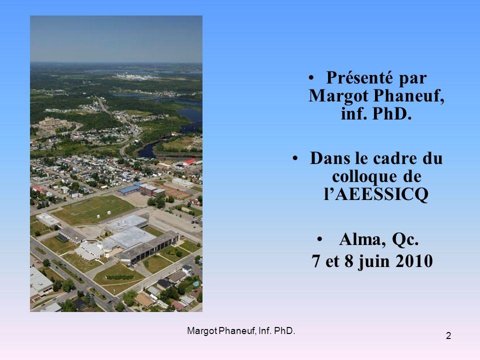 Présenté par Margot Phaneuf, inf. PhD.