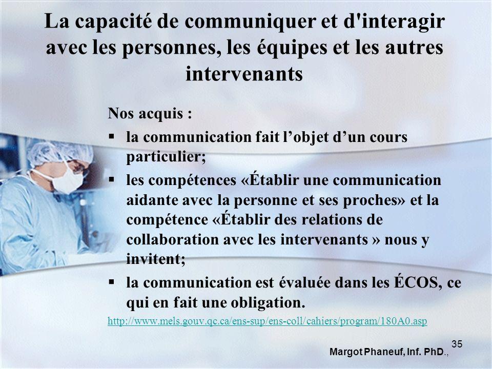 La capacité de communiquer et d interagir avec les personnes, les équipes et les autres intervenants
