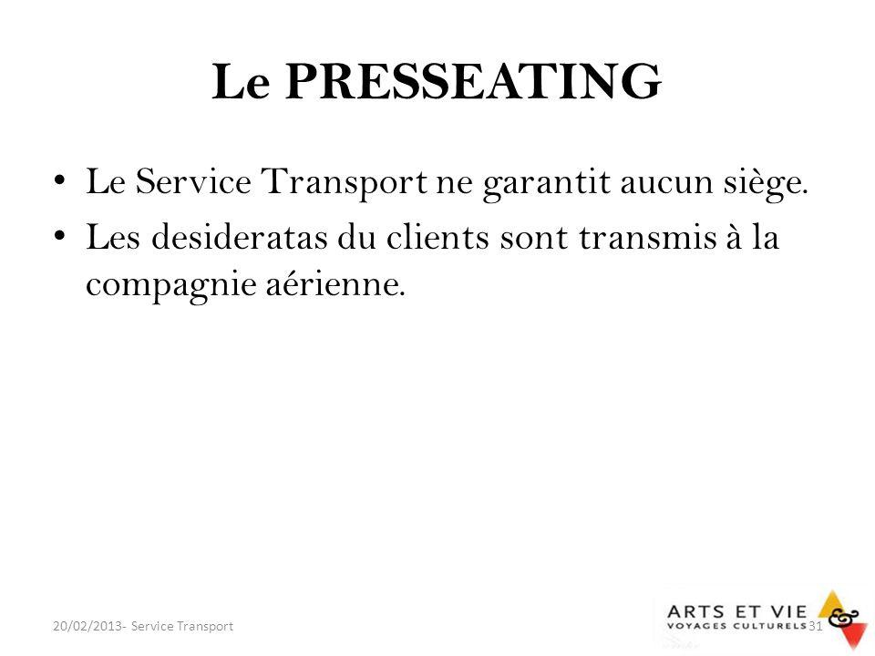 Le PRESSEATING Le Service Transport ne garantit aucun siège.