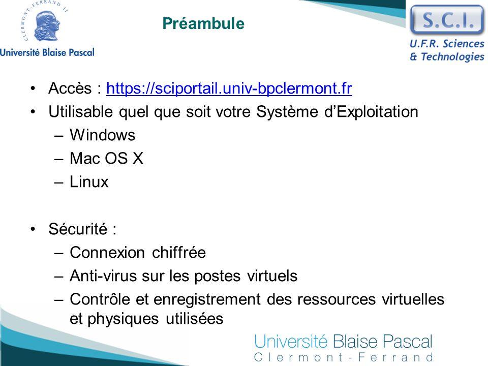 Préambule Accès : https://sciportail.univ-bpclermont.fr. Utilisable quel que soit votre Système d'Exploitation.