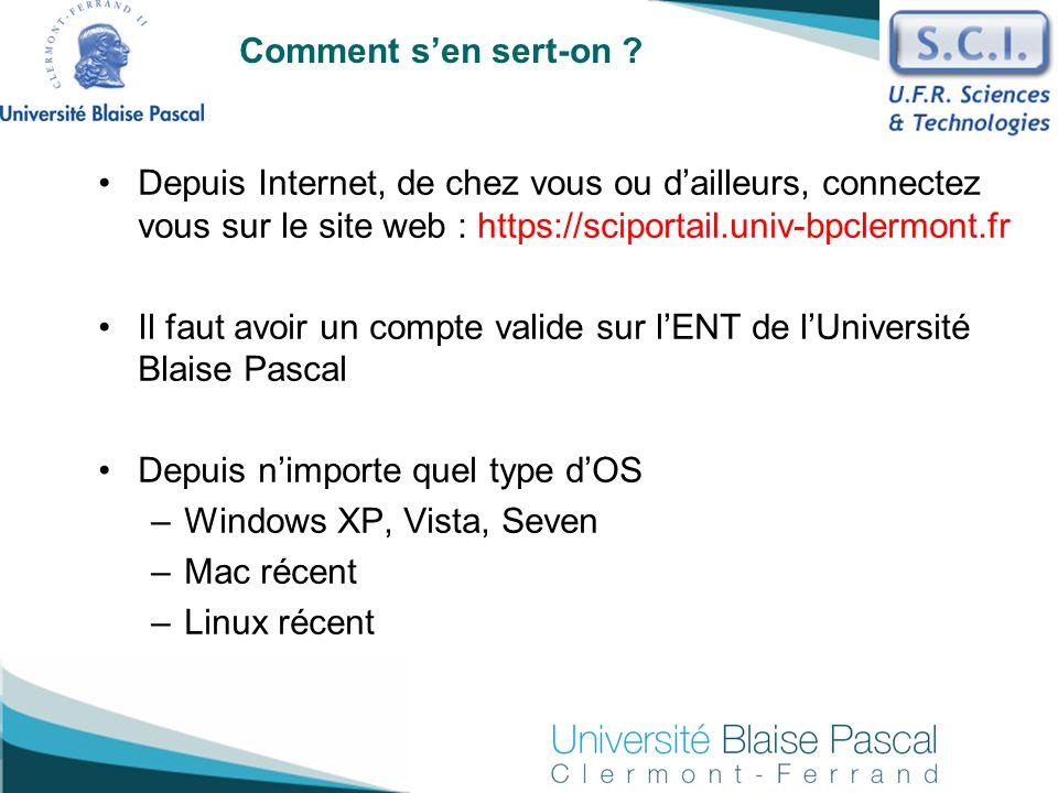 Comment s'en sert-on Depuis Internet, de chez vous ou d'ailleurs, connectez vous sur le site web : https://sciportail.univ-bpclermont.fr.