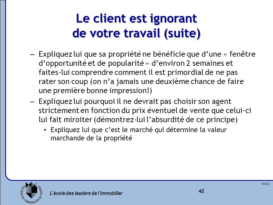 Le client est ignorant de votre travail (suite)