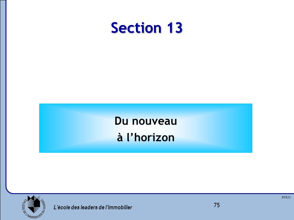 Section 13 Du nouveau à l'horizon