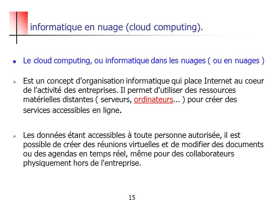 informatique en nuage (cloud computing).