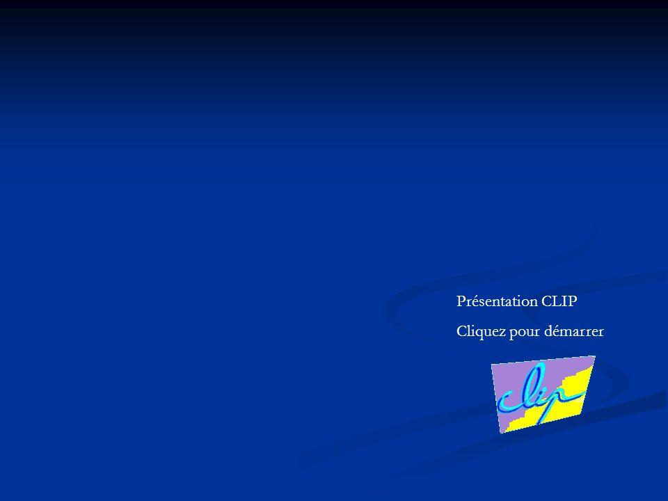 Présentation CLIP Cliquez pour démarrer