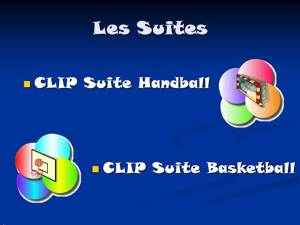 Les Suites CLIP Suite Handball CLIP Suite Basketball