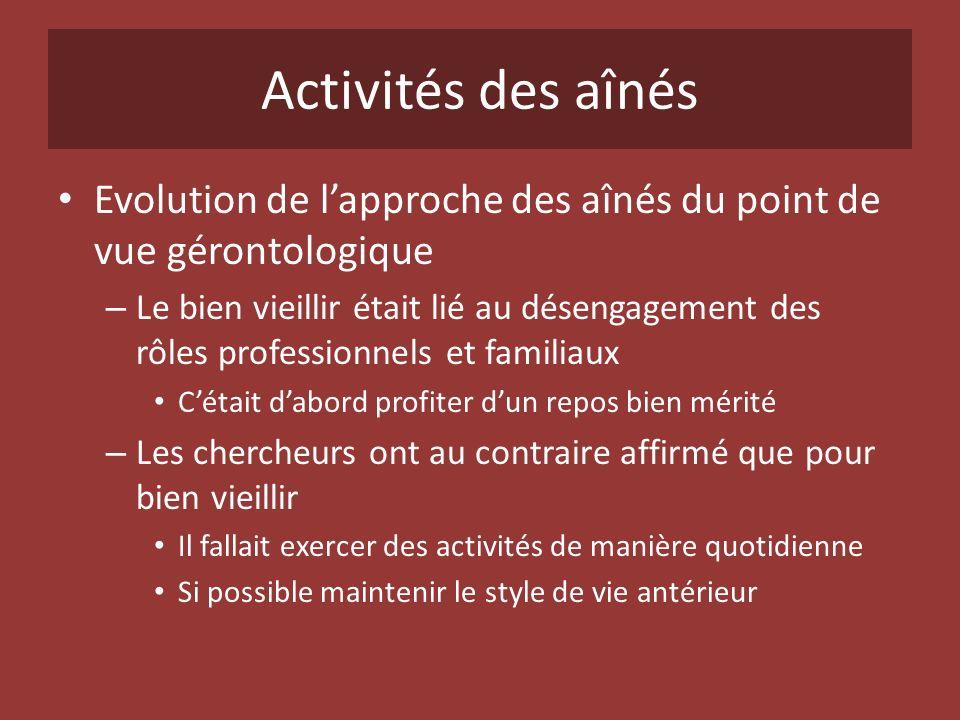 Activités des aînés Evolution de l'approche des aînés du point de vue gérontologique.