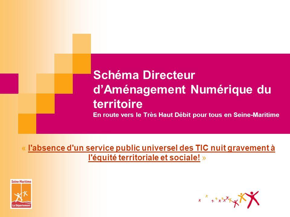 Schéma Directeur d'Aménagement Numérique du territoire En route vers le Très Haut Débit pour tous en Seine-Maritime