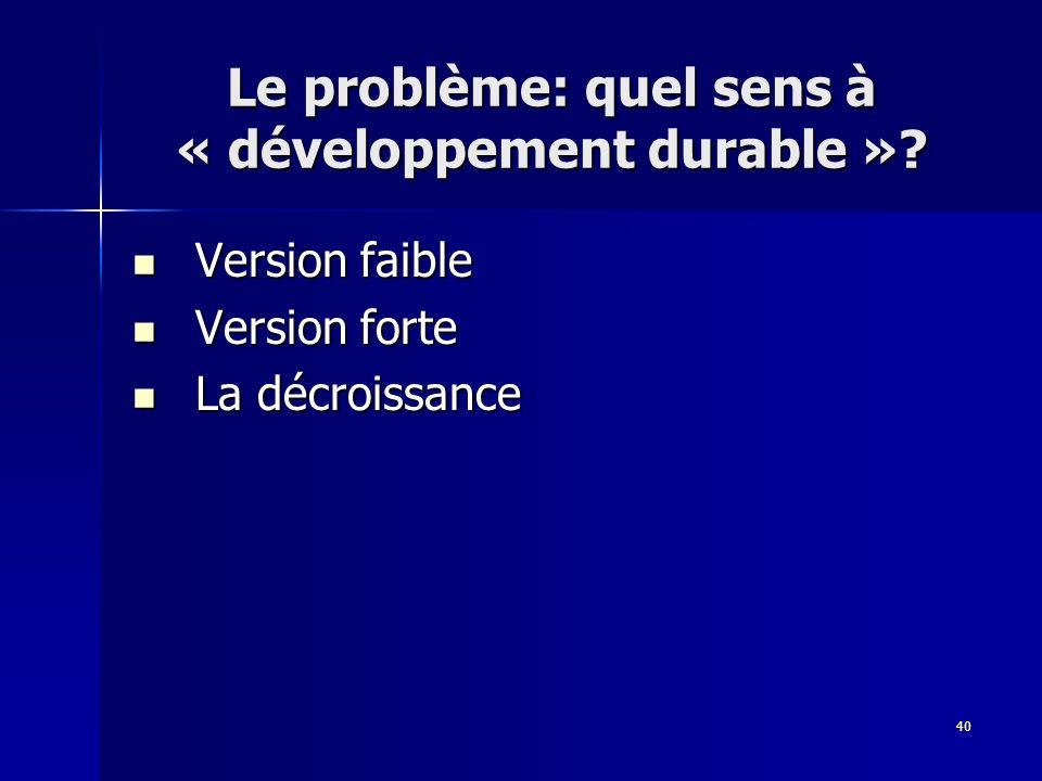 Le problème: quel sens à « développement durable »