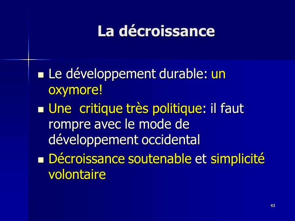 La décroissance Le développement durable: un oxymore!
