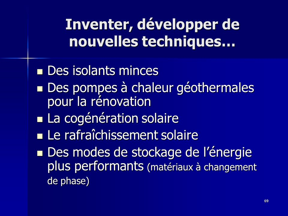 Inventer, développer de nouvelles techniques…