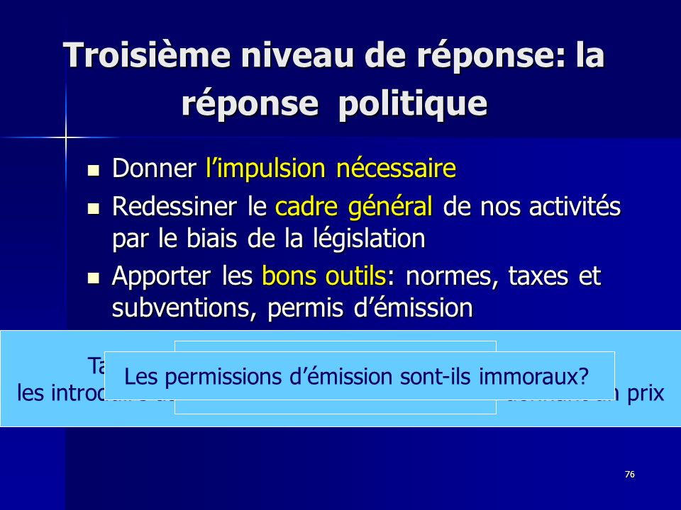 Troisième niveau de réponse: la réponse politique
