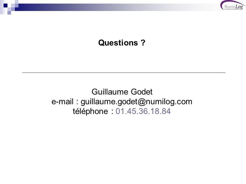 Questions. Guillaume Godet e-mail : guillaume. godet@numilog