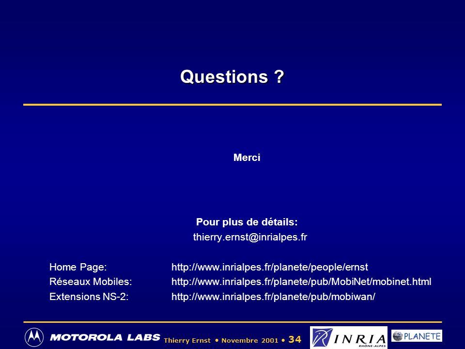 Questions Merci Pour plus de détails: thierry.ernst@inrialpes.fr