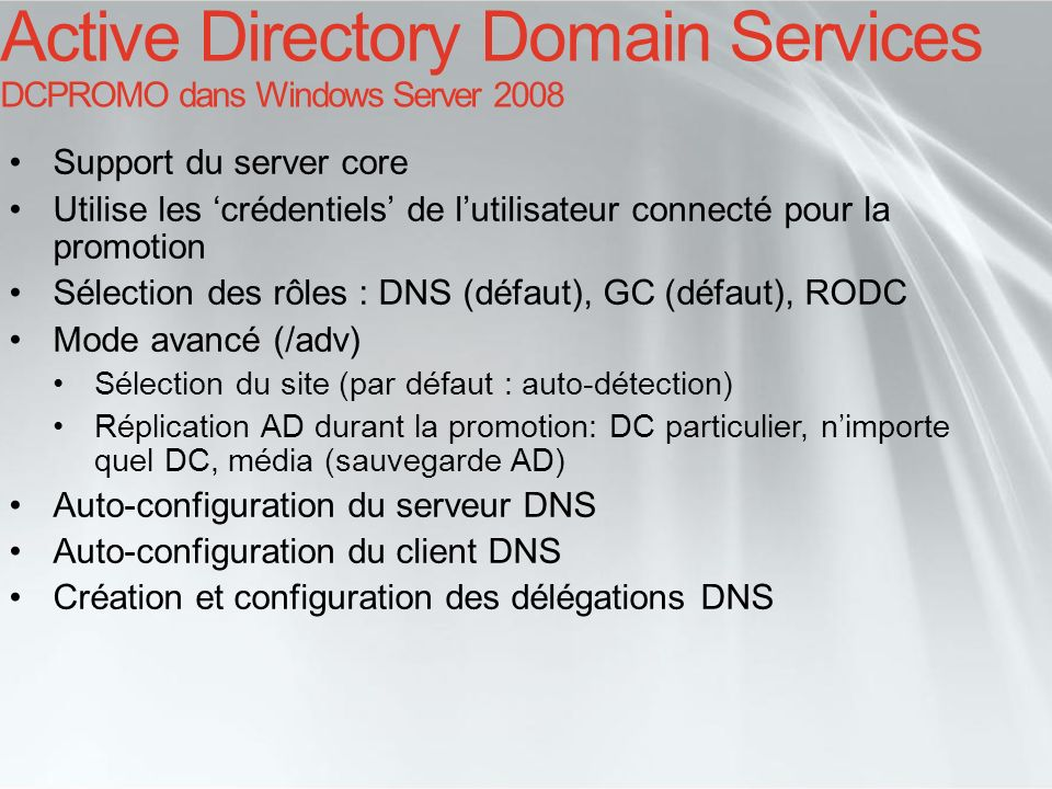 Active Directory Domain Services DCPROMO dans Windows Server 2008
