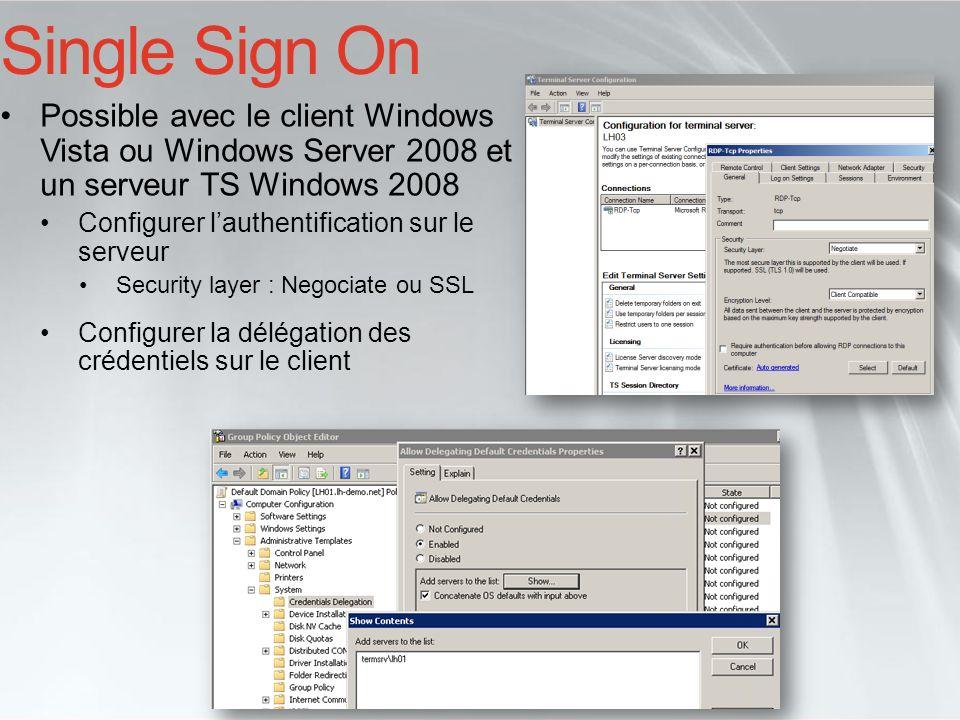 Single Sign On Possible avec le client Windows Vista ou Windows Server 2008 et un serveur TS Windows 2008.