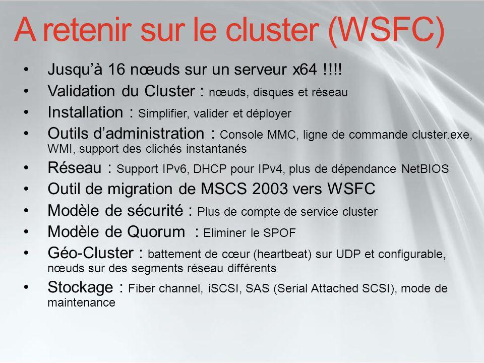A retenir sur le cluster (WSFC)