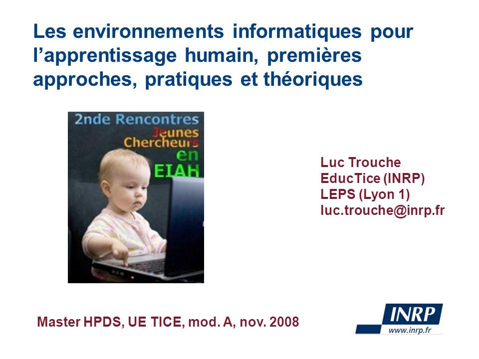 Les environnements informatiques pour l'apprentissage humain, premières approches, pratiques et théoriques