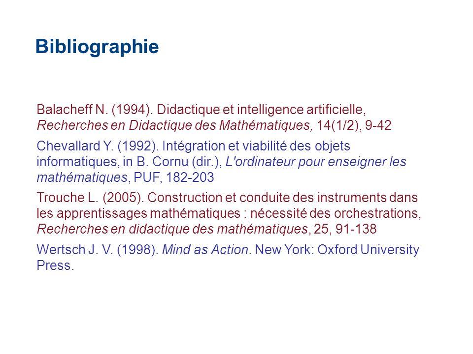 Bibliographie Balacheff N. (1994). Didactique et intelligence artificielle, Recherches en Didactique des Mathématiques, 14(1/2), 9-42.