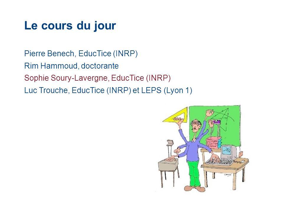Le cours du jour Pierre Benech, EducTice (INRP)