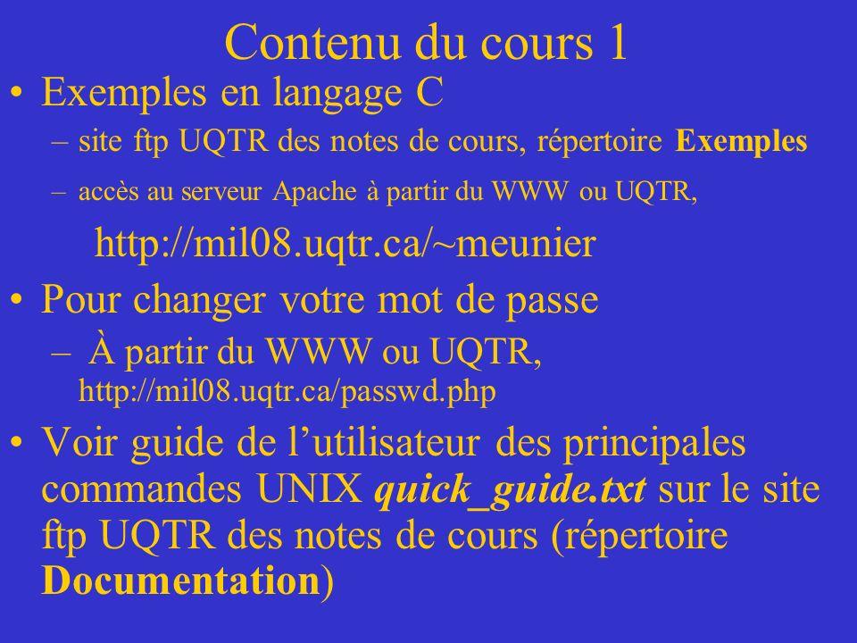 Contenu du cours 1 Exemples en langage C http://mil08.uqtr.ca/~meunier