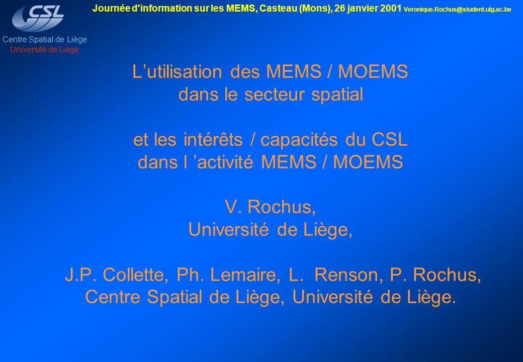 L'utilisation des MEMS / MOEMS dans le secteur spatial et les intérêts / capacités du CSL dans l 'activité MEMS / MOEMS V.