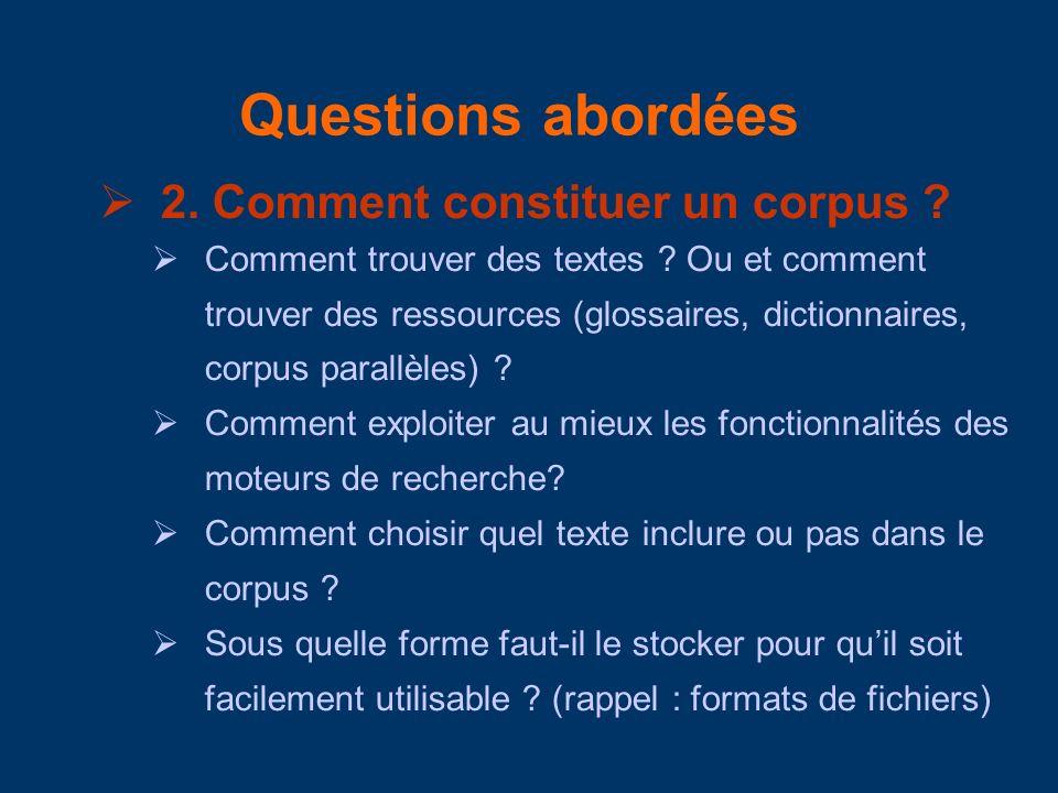 Questions abordées 2. Comment constituer un corpus