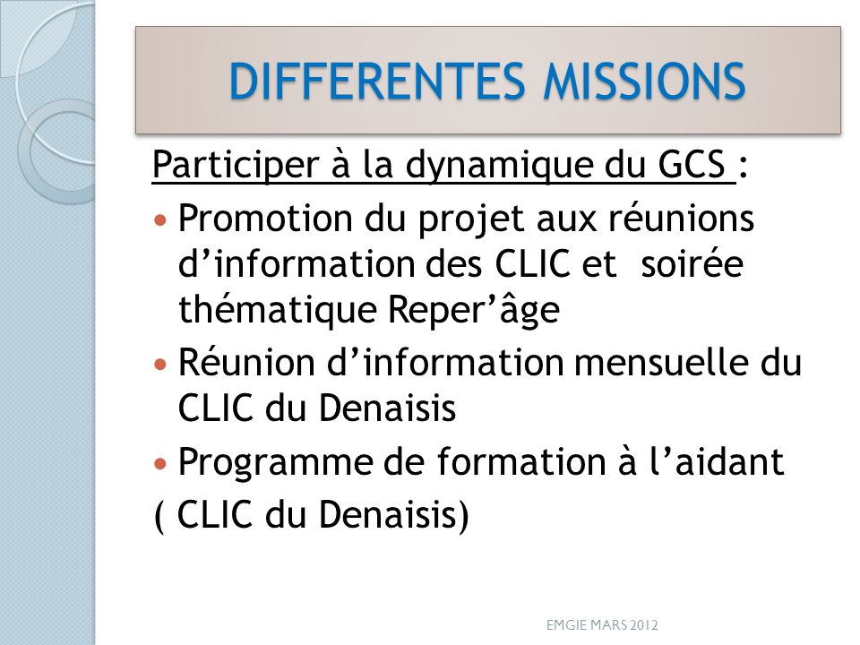 DIFFERENTES MISSIONS Participer à la dynamique du GCS :
