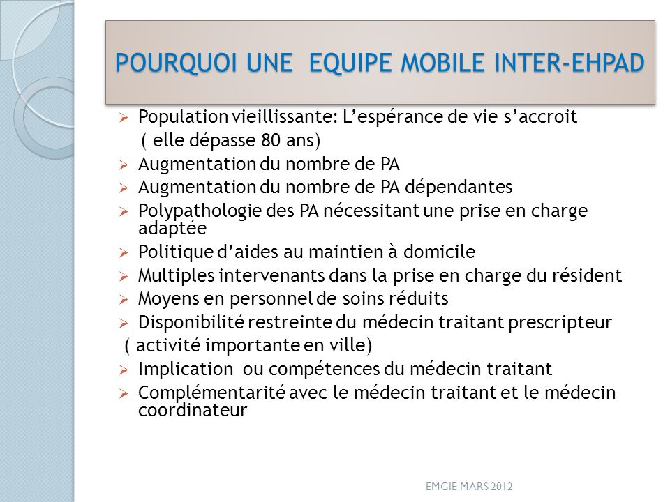 POURQUOI UNE EQUIPE MOBILE INTER-EHPAD