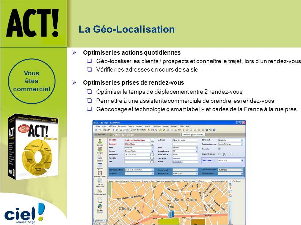 La Géo-Localisation Vous êtes commercial