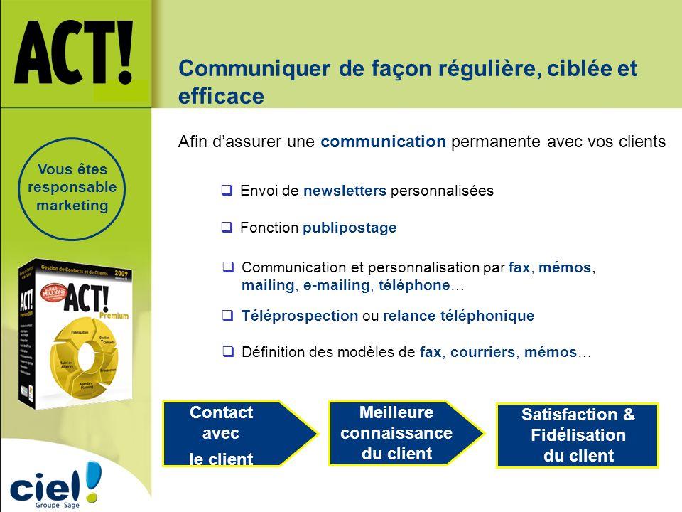 Communiquer de façon régulière, ciblée et efficace