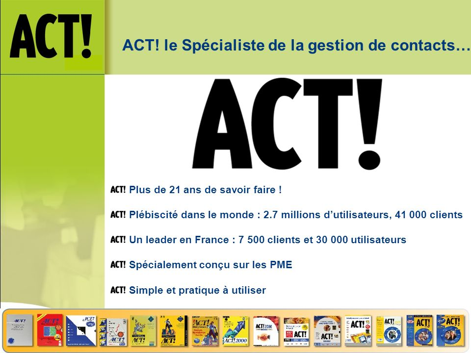 ACT! le Spécialiste de la gestion de contacts…