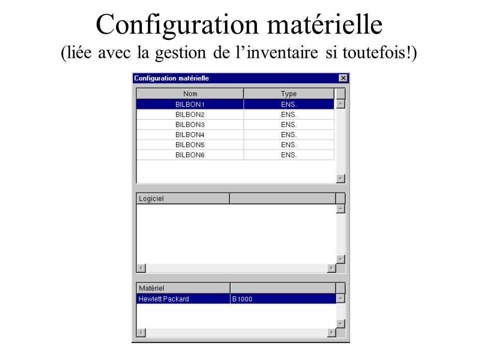 Configuration matérielle (liée avec la gestion de l'inventaire si toutefois!)