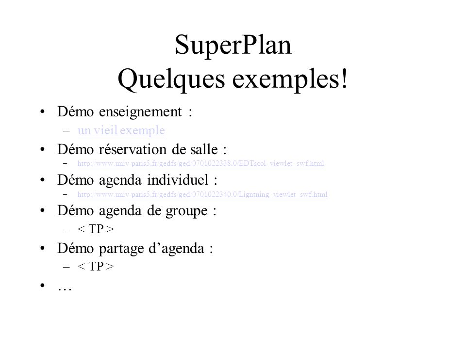 SuperPlan Quelques exemples!