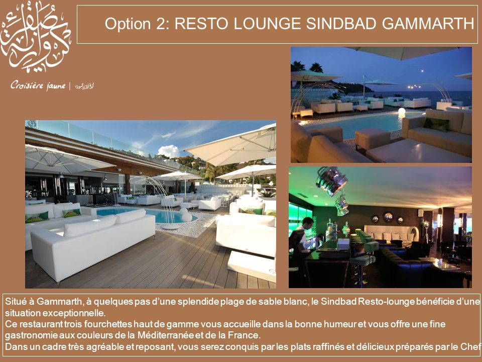 Option 2: RESTO LOUNGE SINDBAD GAMMARTH
