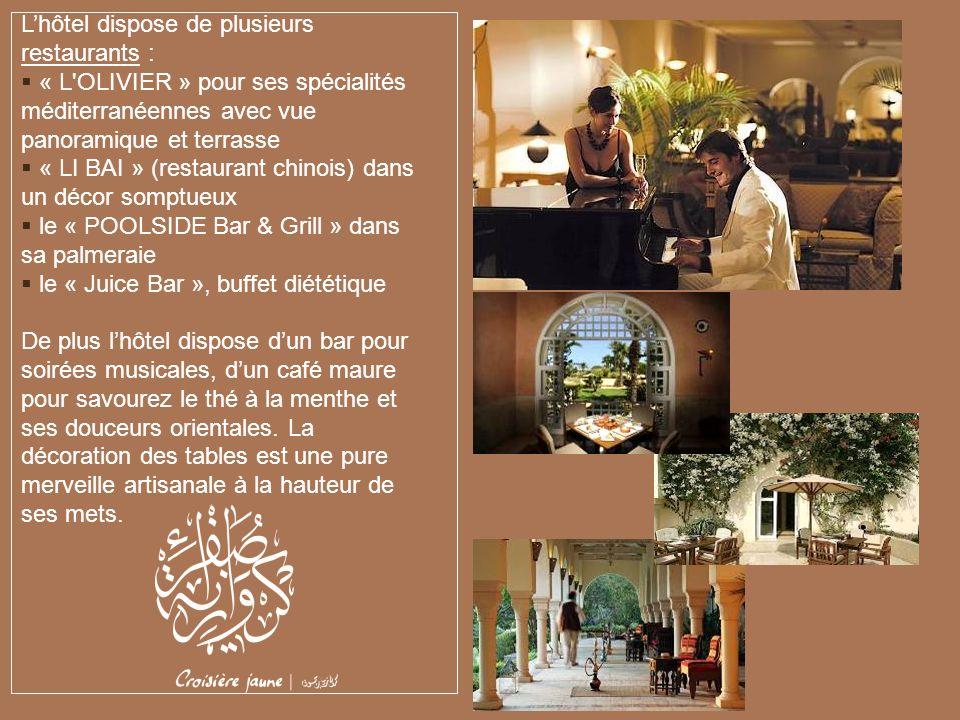 L'hôtel dispose de plusieurs restaurants :