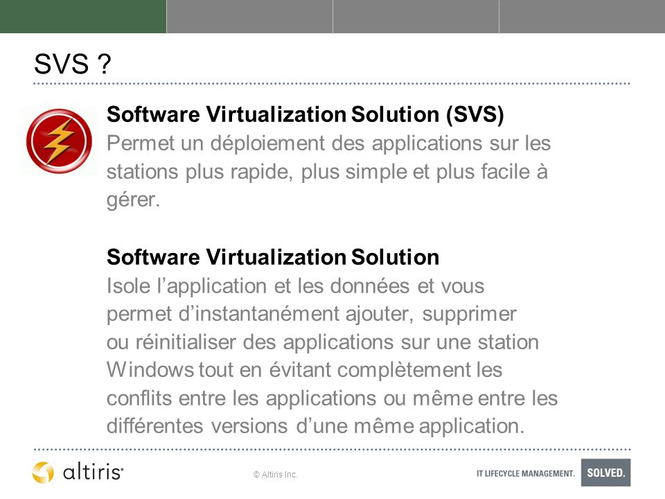 SVS Software Virtualization Solution (SVS)