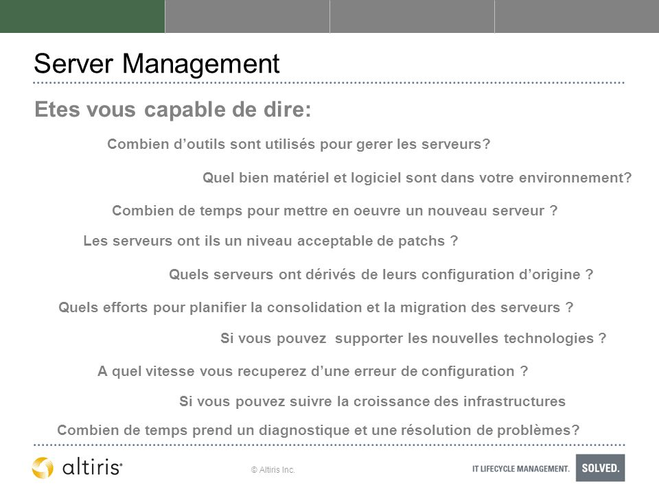Server Management Etes vous capable de dire: