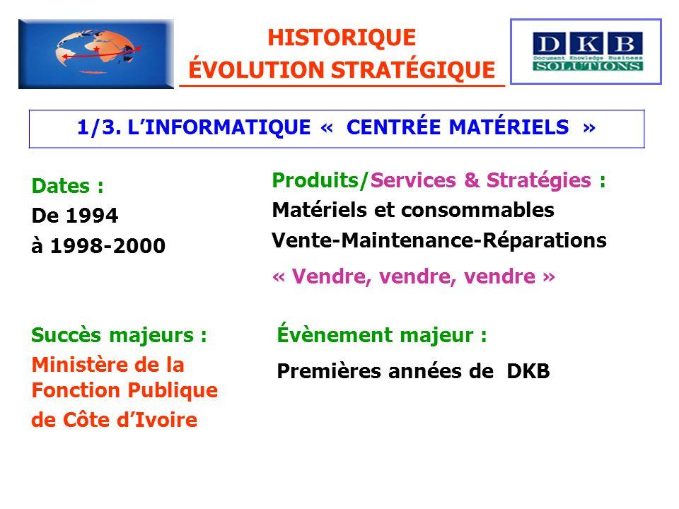 ÉVOLUTION STRATÉGIQUE 1/3. L'INFORMATIQUE « CENTRÉE MATÉRIELS »