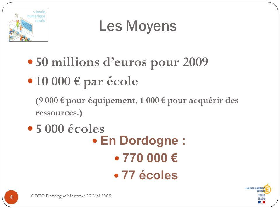 Les Moyens 50 millions d'euros pour 2009 10 000 € par école
