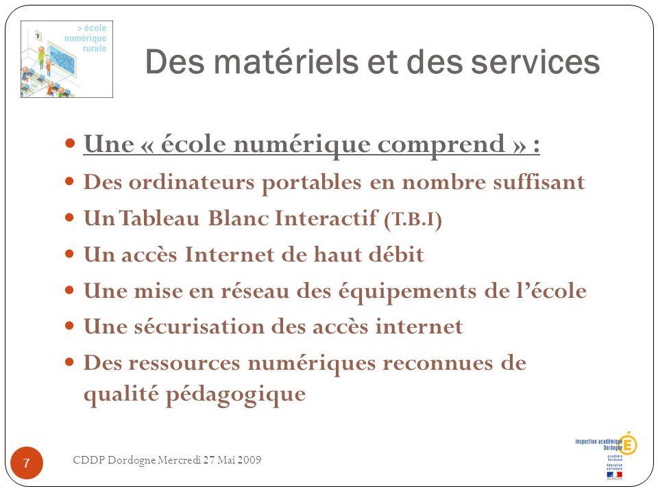 Des matériels et des services