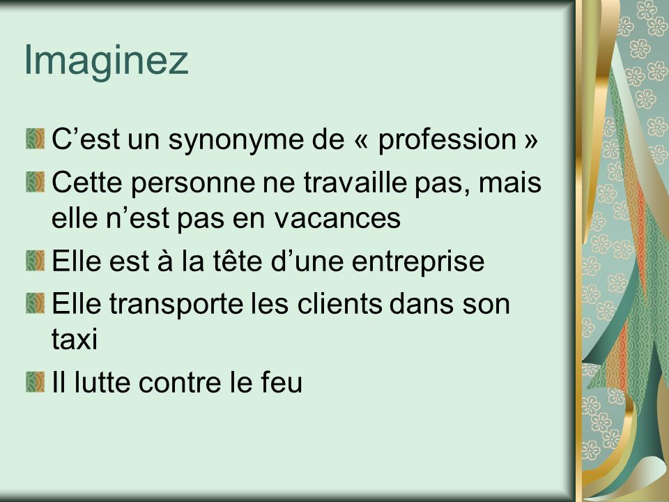 Imaginez C'est un synonyme de « profession »