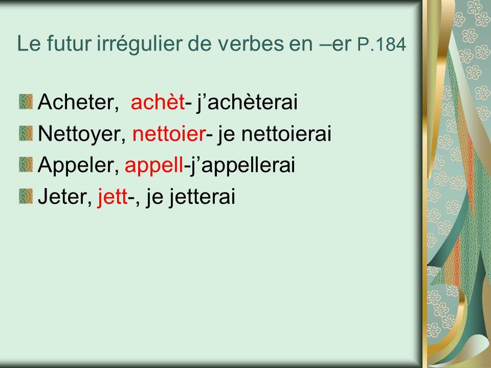 Le futur irrégulier de verbes en –er P.184
