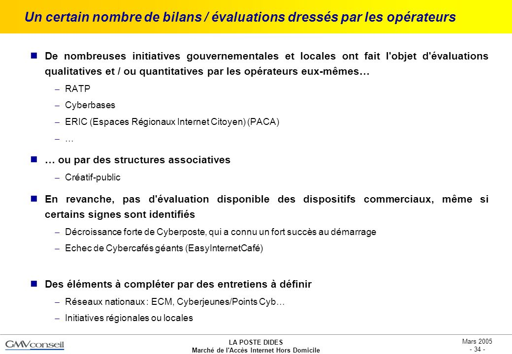 Un certain nombre de bilans / évaluations dressés par les opérateurs